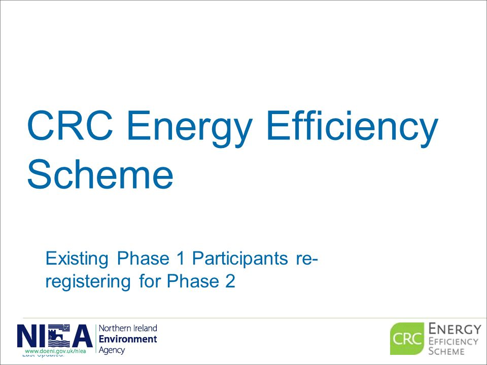 CRC Energy Efficiency Scheme Existing Phase 1 Participants re- registering for Phase 2 Last Updated: