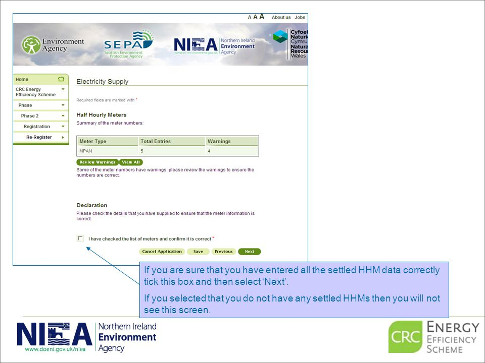 If you are sure that you have entered all the settled HHM data correctly tick this box and then select 'Next'.