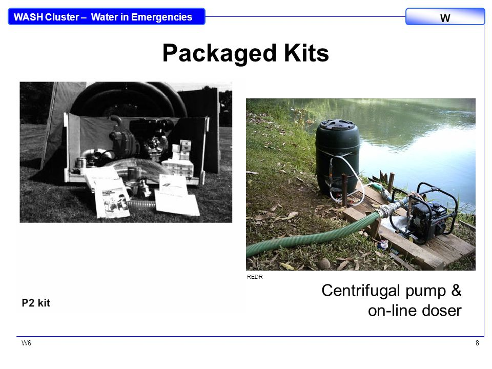 WASH Cluster – Water in Emergencies W W68 Packaged Kits Centrifugal pump & on-line doser REDR OXFAM