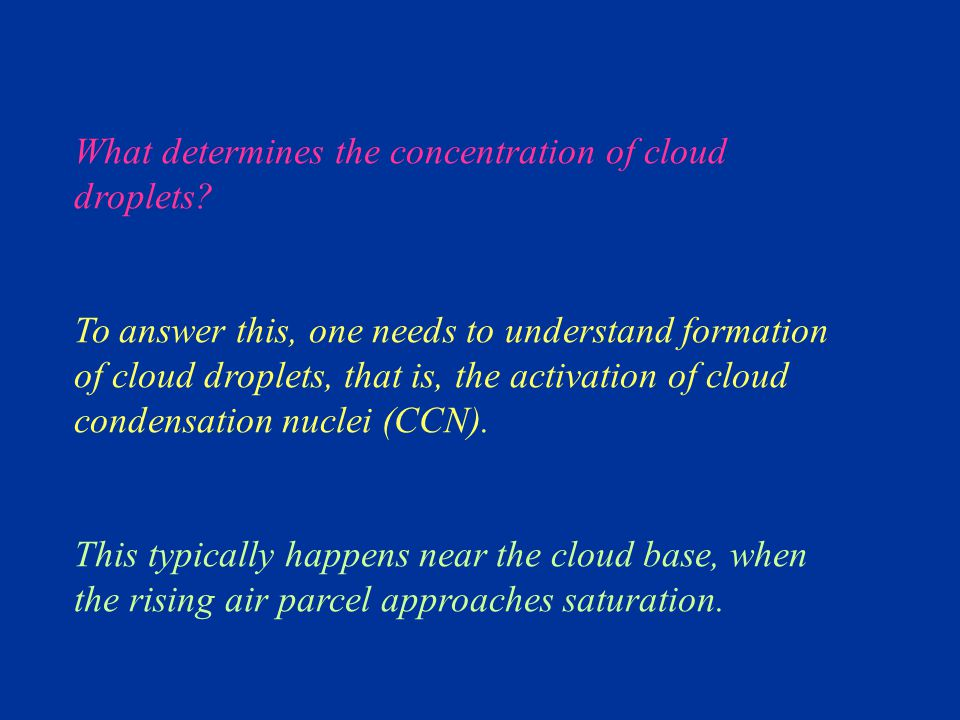 What determines the concentration of cloud droplets.