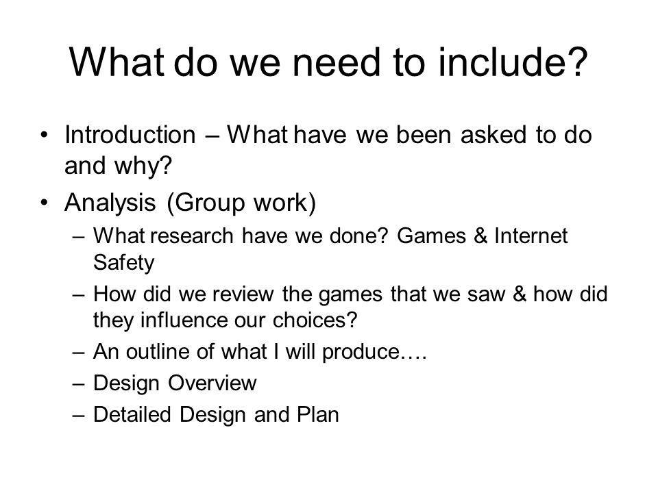What do we need to include. Introduction – What have we been asked to do and why.