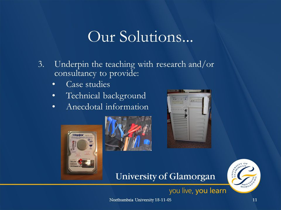 Northumbria University 18-11-0511 Our Solutions...