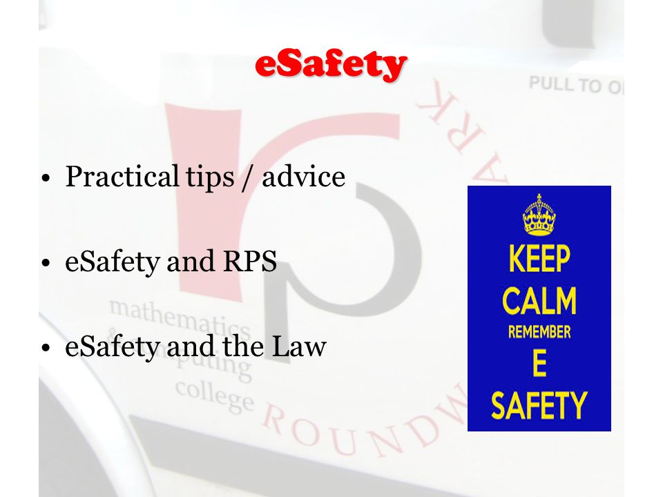 eSafety Practical tips / advice eSafety and RPS eSafety and the Law