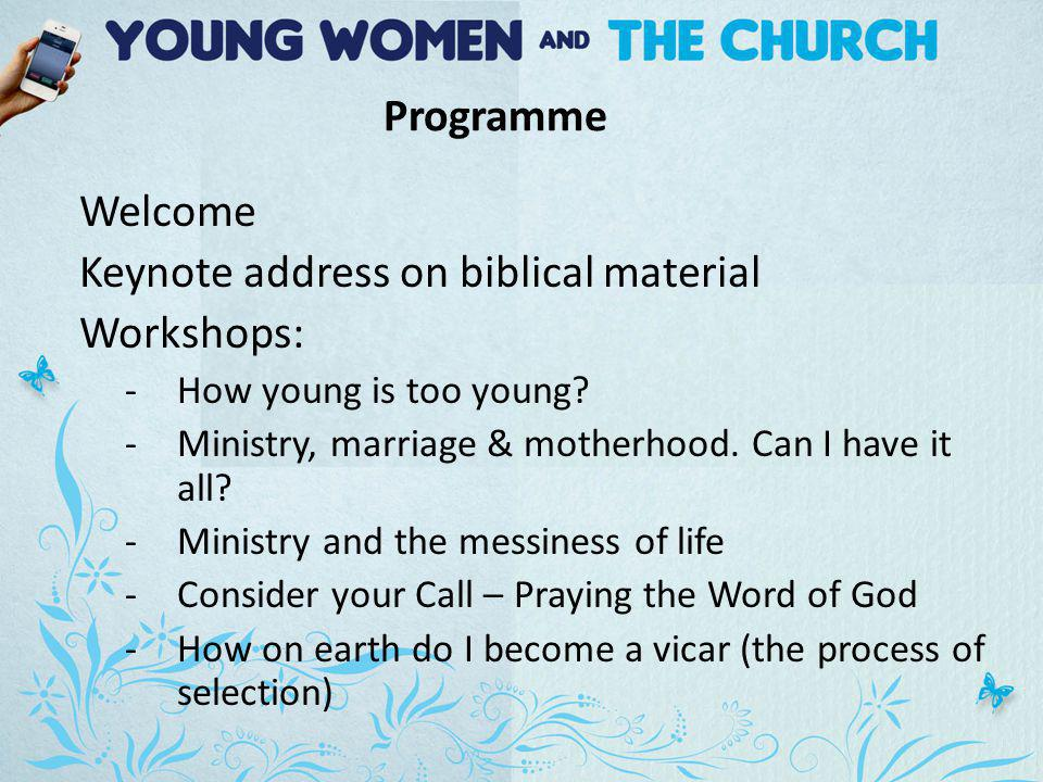 Programme Welcome Keynote address on biblical material Workshops: -How young is too young.