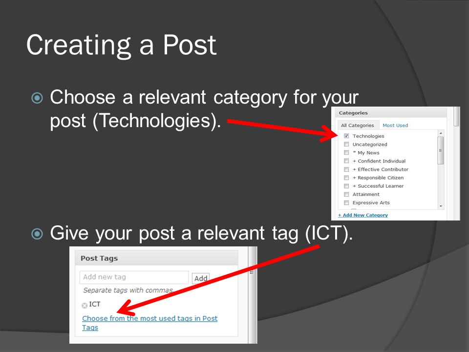 Creating a Post  Choose a relevant category for your post (Technologies).