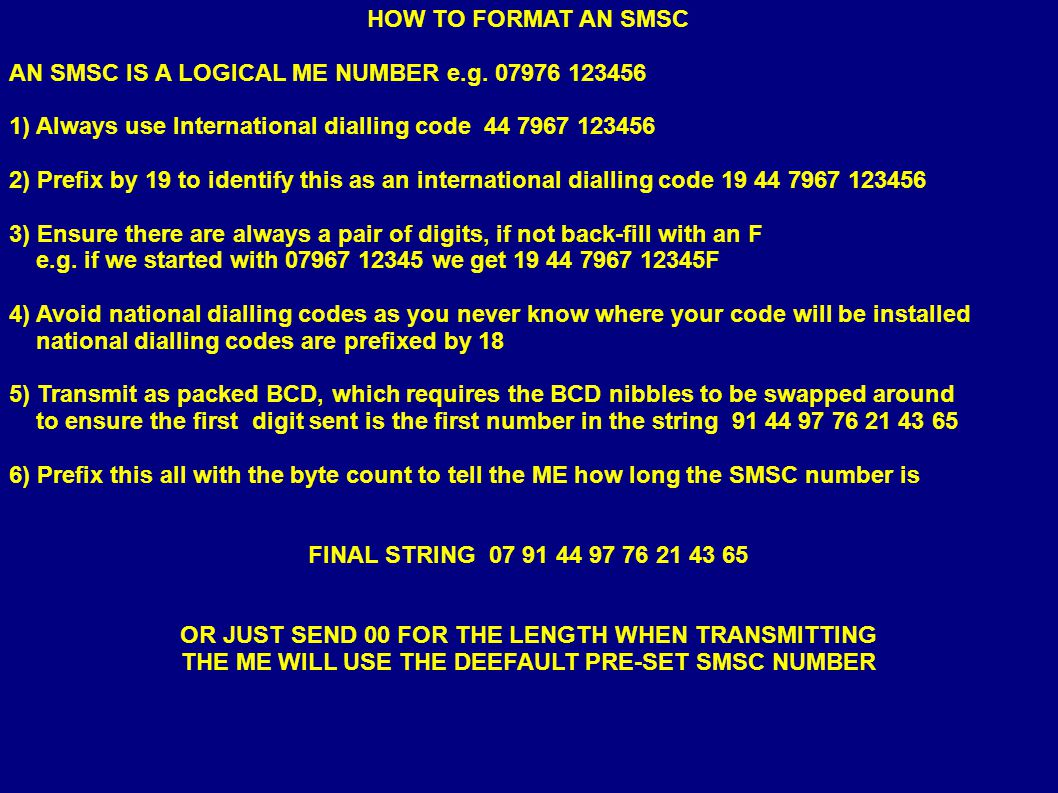 HOW TO FORMAT AN SMSC AN SMSC IS A LOGICAL ME NUMBER e.g.