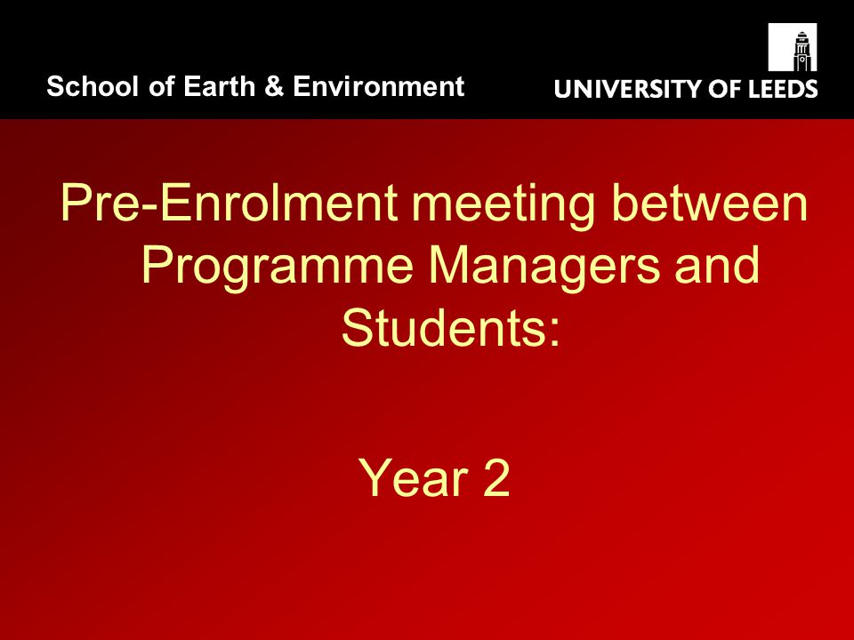 Pre-Enrolment meeting between Programme Managers and Students: Year 2 School of Earth & Environment