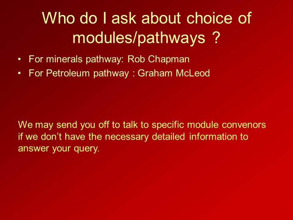 Who do I ask about choice of modules/pathways .