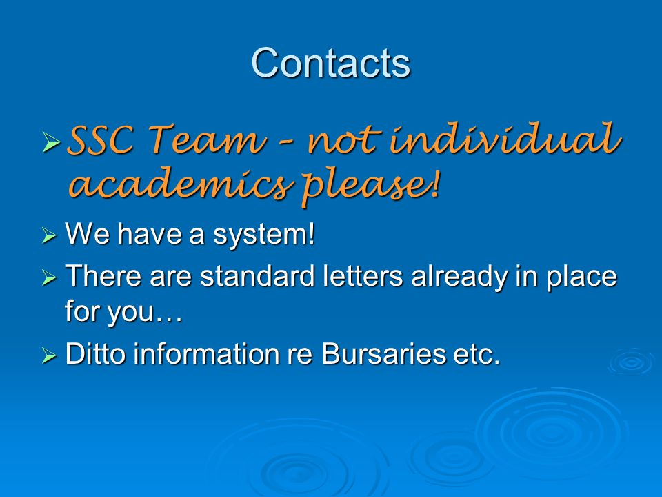 Contacts  SSC Team – not individual academics please.