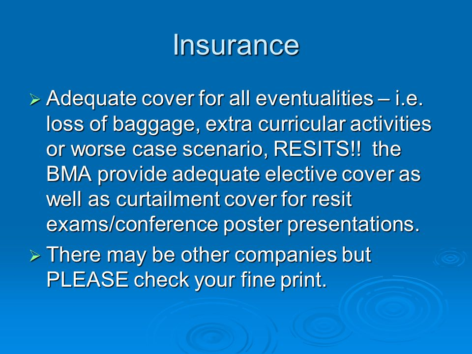 Insurance  Adequate cover for all eventualities – i.e.