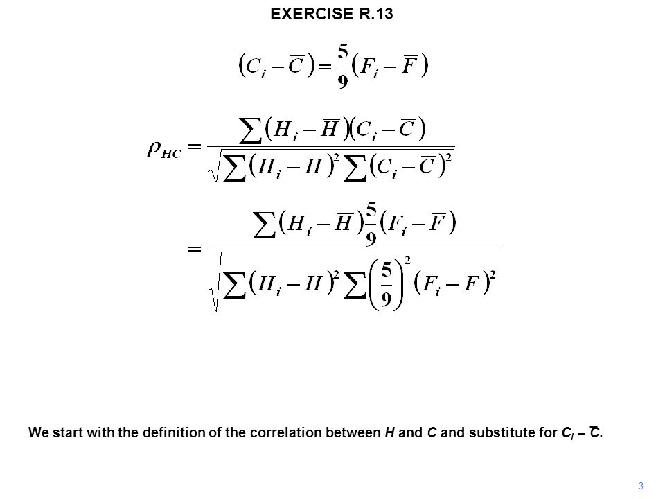 EXERCISE R.13 3 We start with the definition of the correlation between H and C and substitute for C i – C.