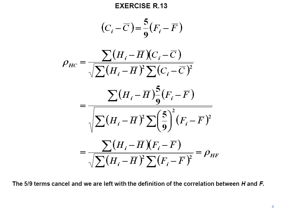 EXERCISE R.13 4 The 5/9 terms cancel and we are left with the definition of the correlation between H and F.