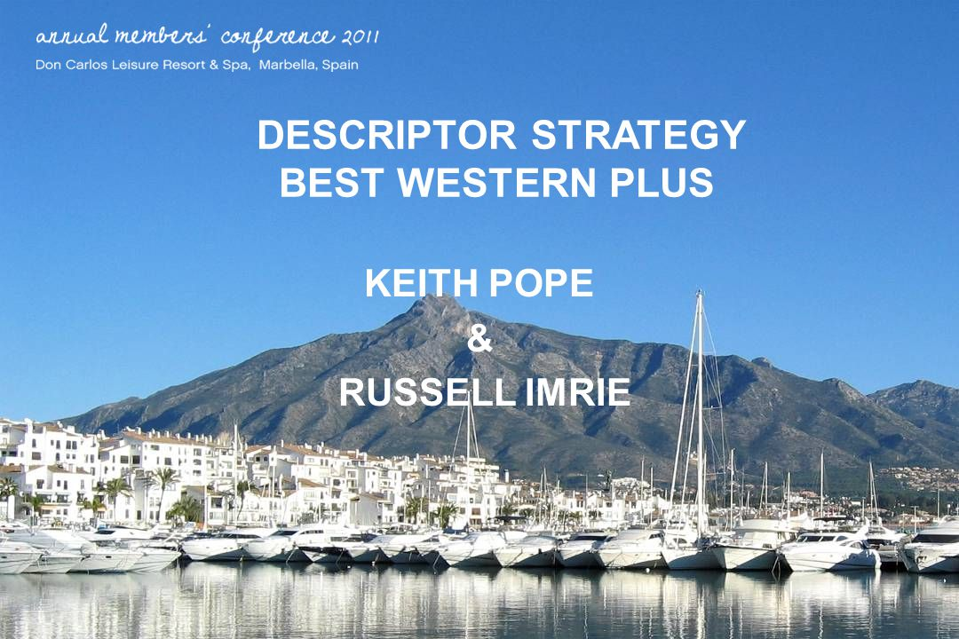 DESCRIPTOR STRATEGY BEST WESTERN PLUS KEITH POPE & RUSSELL IMRIE
