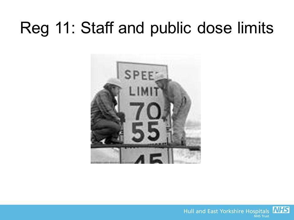 Reg 11: Staff and public dose limits