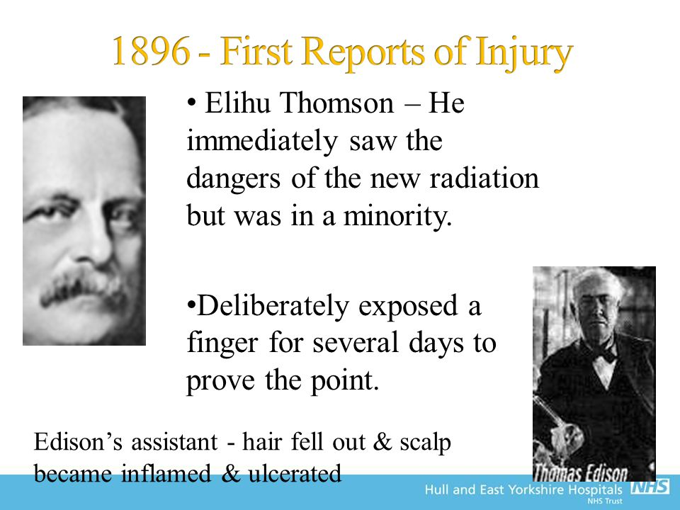 Elihu Thomson – He immediately saw the dangers of the new radiation but was in a minority.