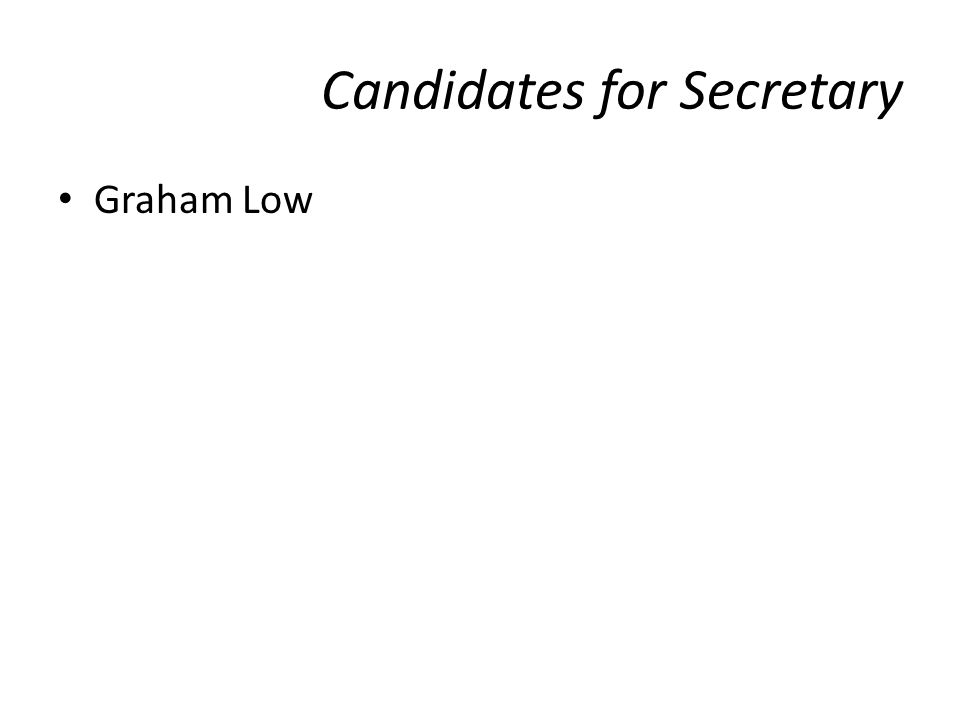 Candidates for Secretary Graham Low