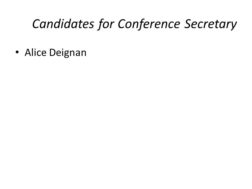 Candidates for Conference Secretary Alice Deignan