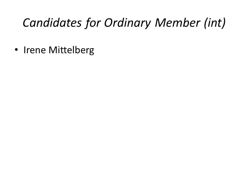 Candidates for Ordinary Member (int) Irene Mittelberg