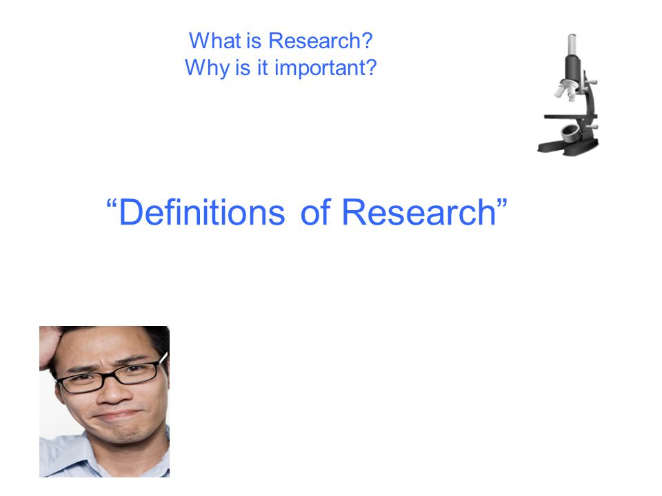 What is Research Why is it important Definitions of Research