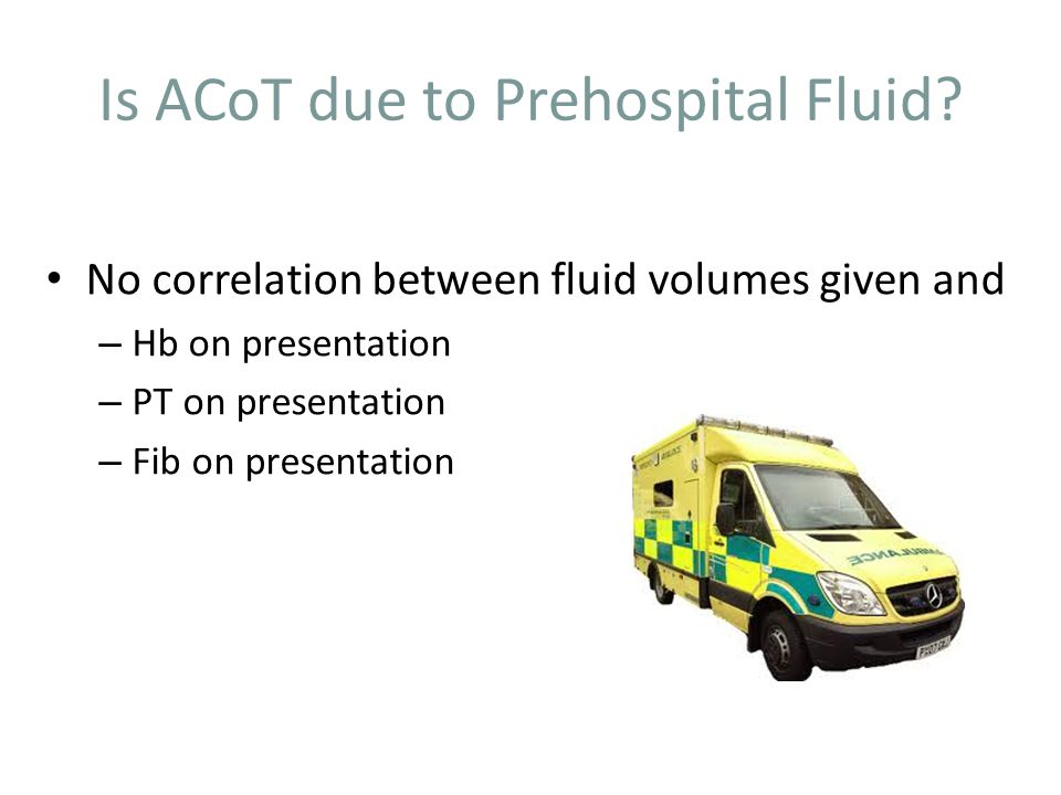 Is ACoT due to Prehospital Fluid.