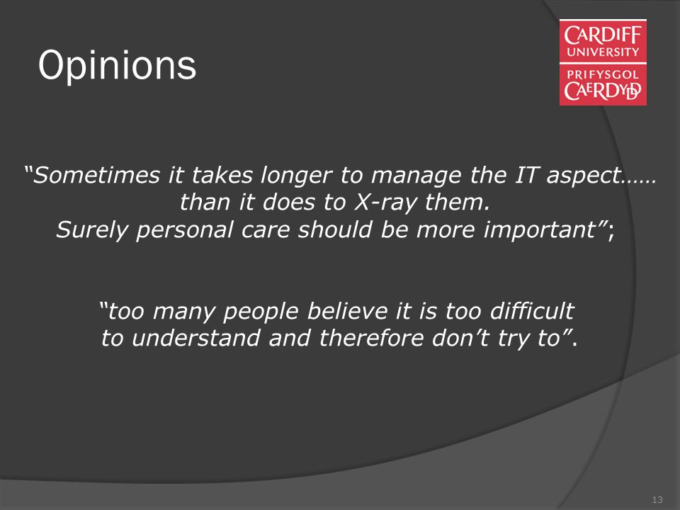 13 Opinions Sometimes it takes longer to manage the IT aspect…… than it does to X-ray them.