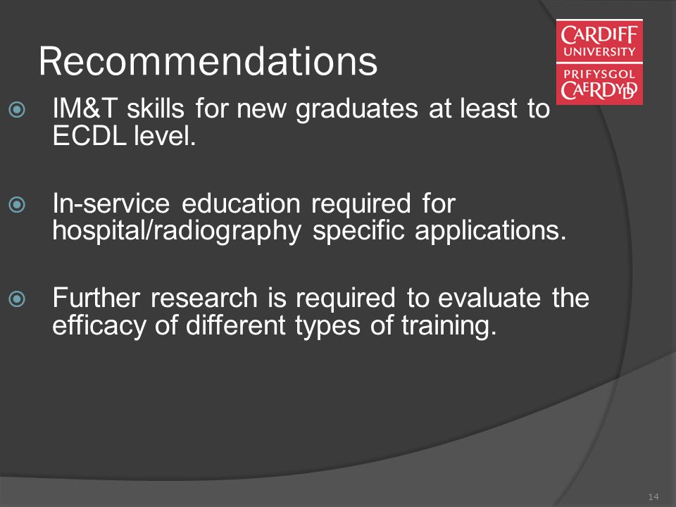 14 Recommendations  IM&T skills for new graduates at least to ECDL level.