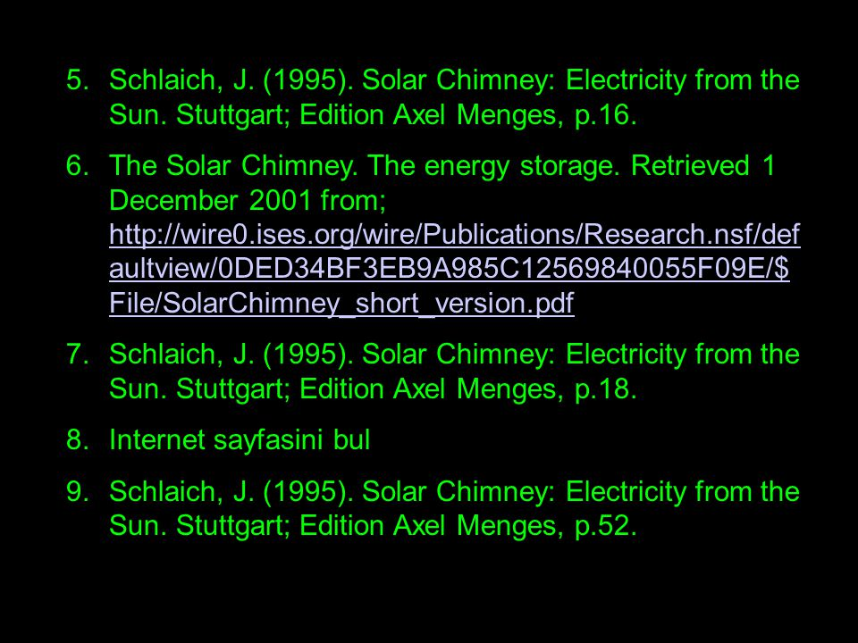 5.Schlaich, J. (1995). Solar Chimney: Electricity from the Sun.