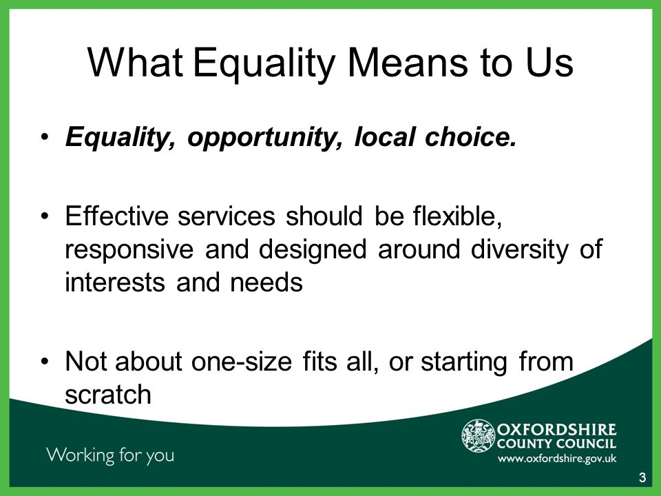 What Equality Means to Us Equality, opportunity, local choice.