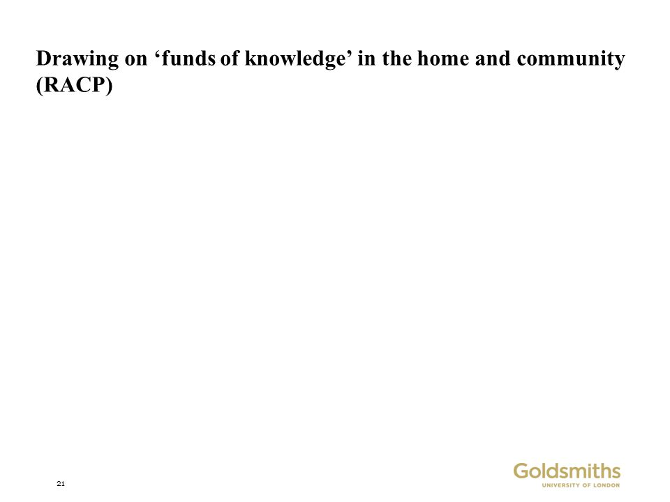 21 Drawing on 'funds of knowledge' in the home and community (RACP)