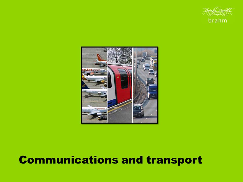 Communications and transport