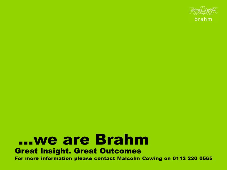 …we are Brahm Great Insight.