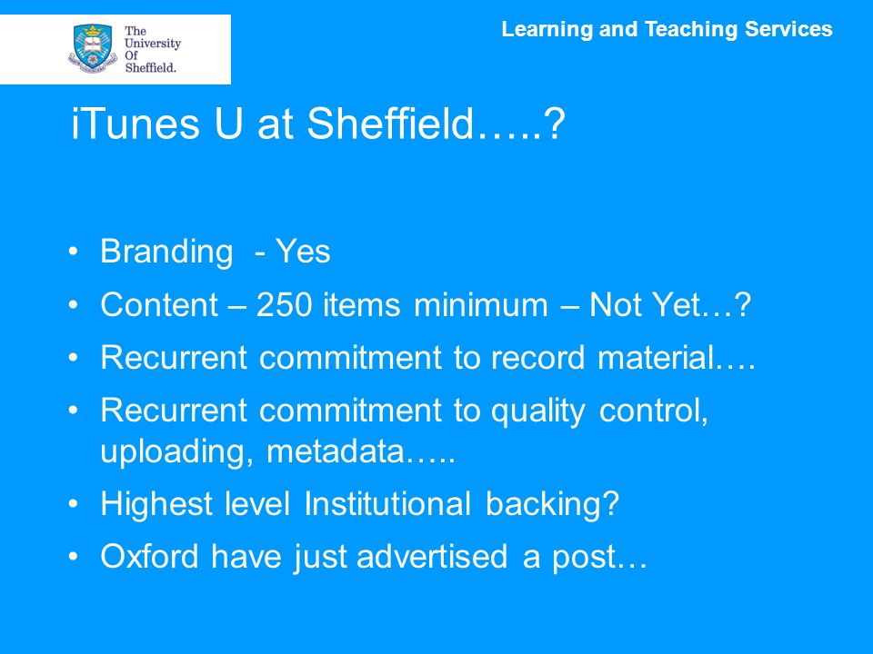 Learning and Teaching Services iTunes U at Sheffield…...