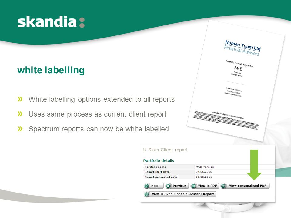 white labelling White labelling options extended to all reports Uses same process as current client report Spectrum reports can now be white labelled