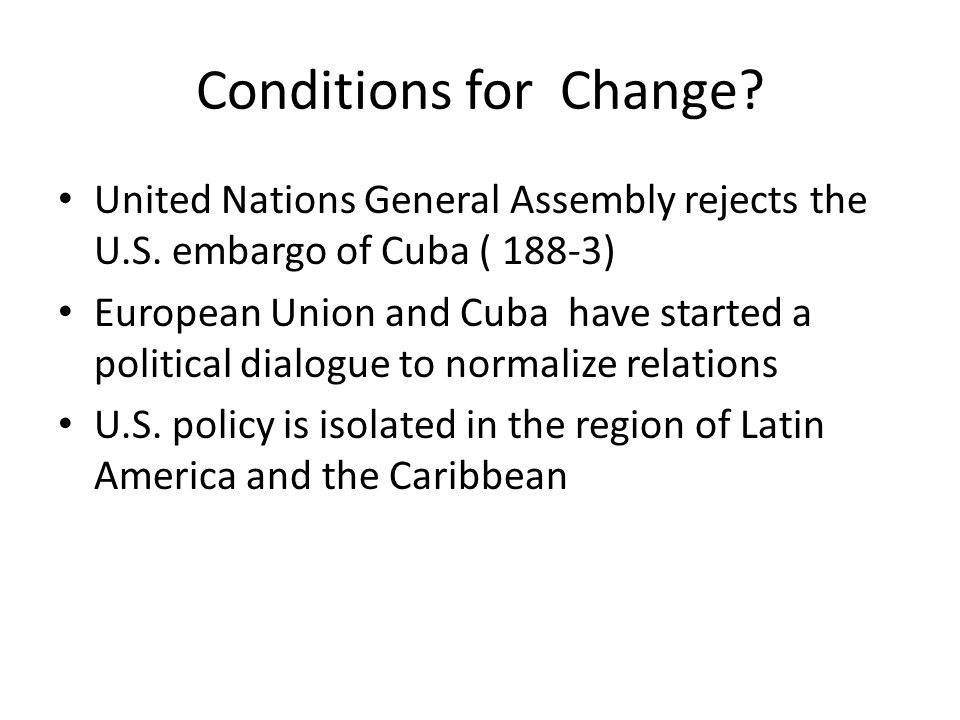 Conditions for Change. United Nations General Assembly rejects the U.S.