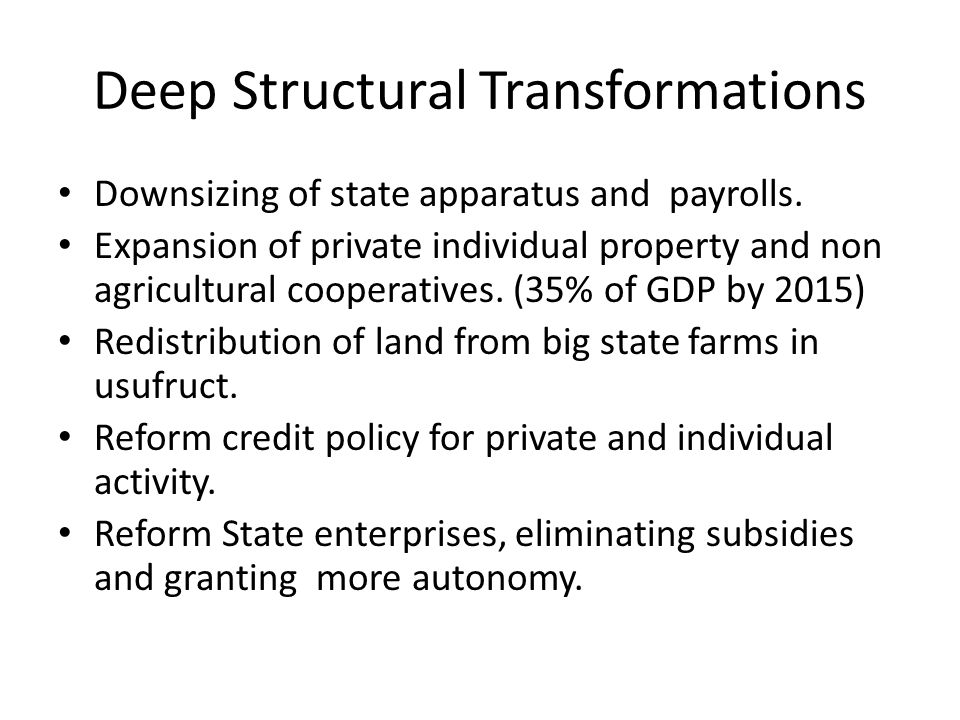 Deep Structural Transformations Downsizing of state apparatus and payrolls.