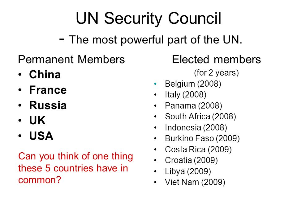 UN Security Council - The most powerful part of the UN.