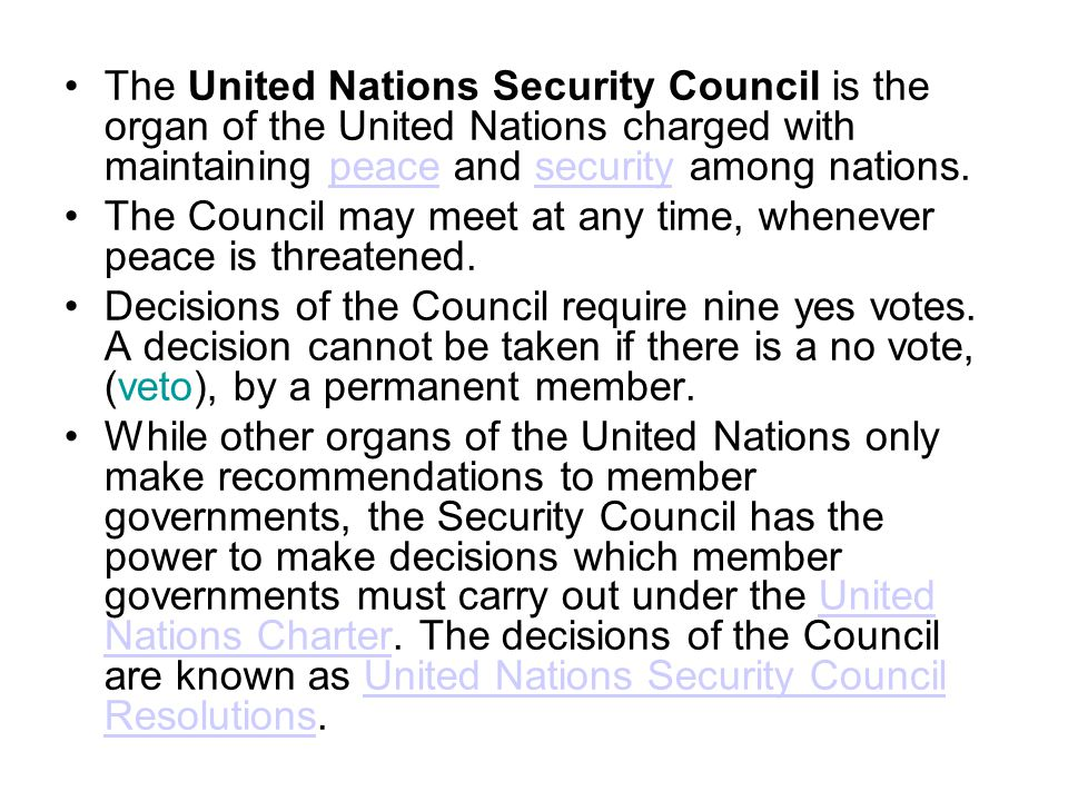 The United Nations Security Council is the organ of the United Nations charged with maintaining peace and security among nations.peacesecurity The Council may meet at any time, whenever peace is threatened.