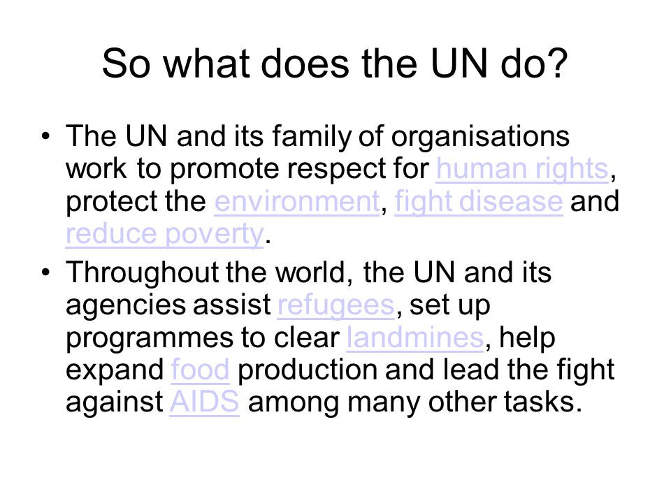 So what does the UN do.