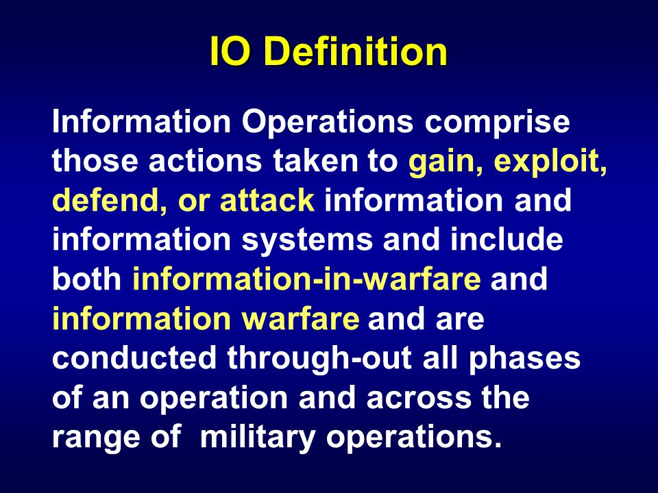 AFDD 2-5.1 EW AFDD 2-5.2 ISR AFDD 2-5.3 PSYOP AFDD 2-5.4 PAO Information Operations l l AFDD 2-5, Aug 1998 l l AF CONOPS, Dec 1999 l l AF Organizations are restructuring or being created to perform IO/IW