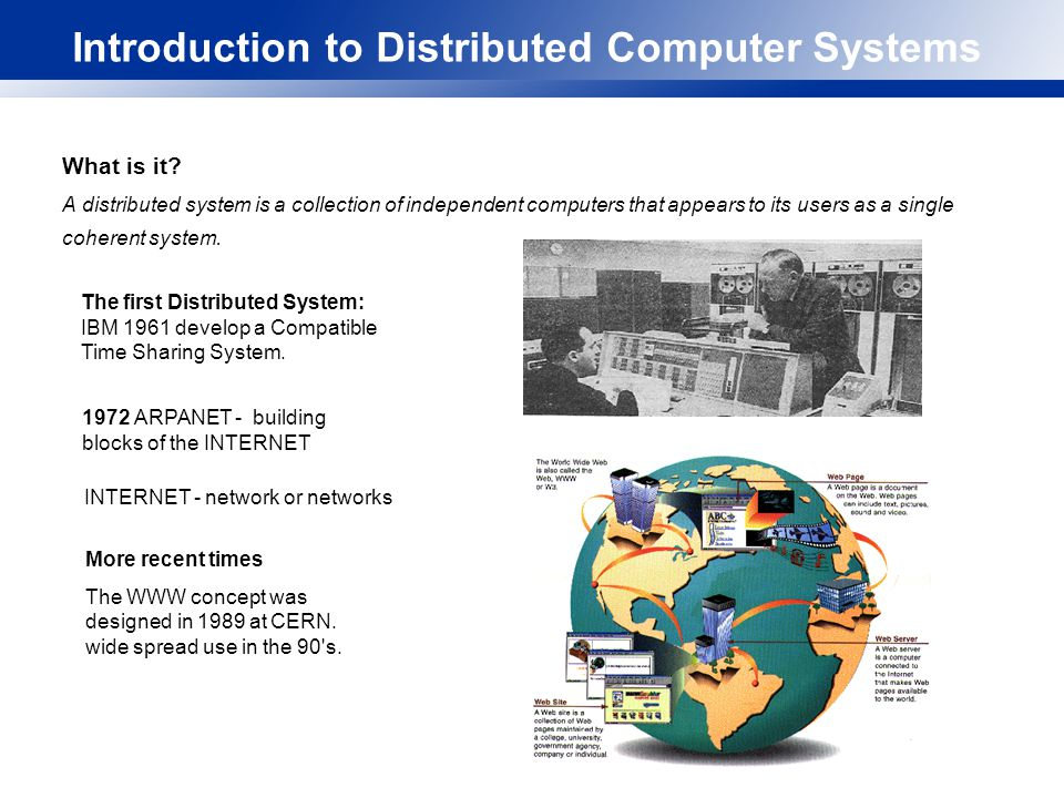 Introduction to Distributed Computer Systems What is it.