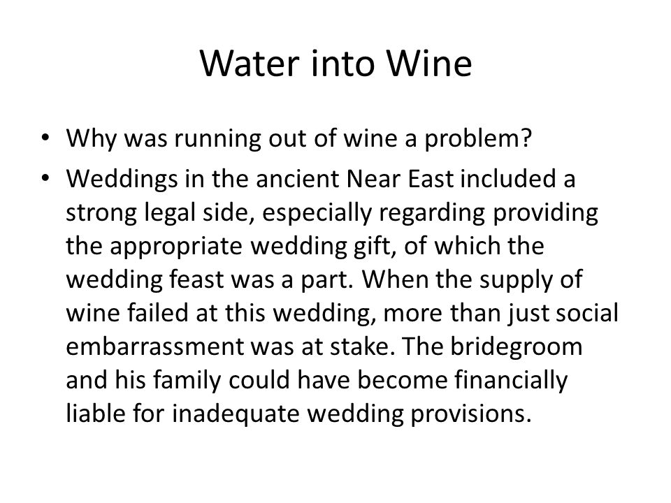 Water into Wine Why was running out of wine a problem.