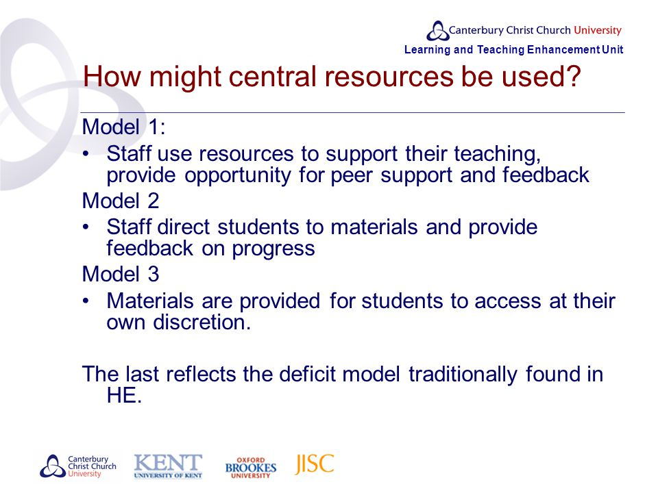 Learning and Teaching Enhancement Unit How might central resources be used.