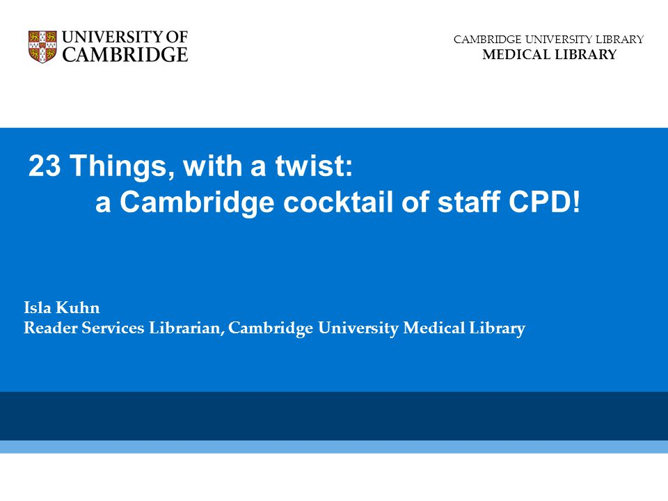 23 Things, with a twist: a Cambridge cocktail of staff CPD.