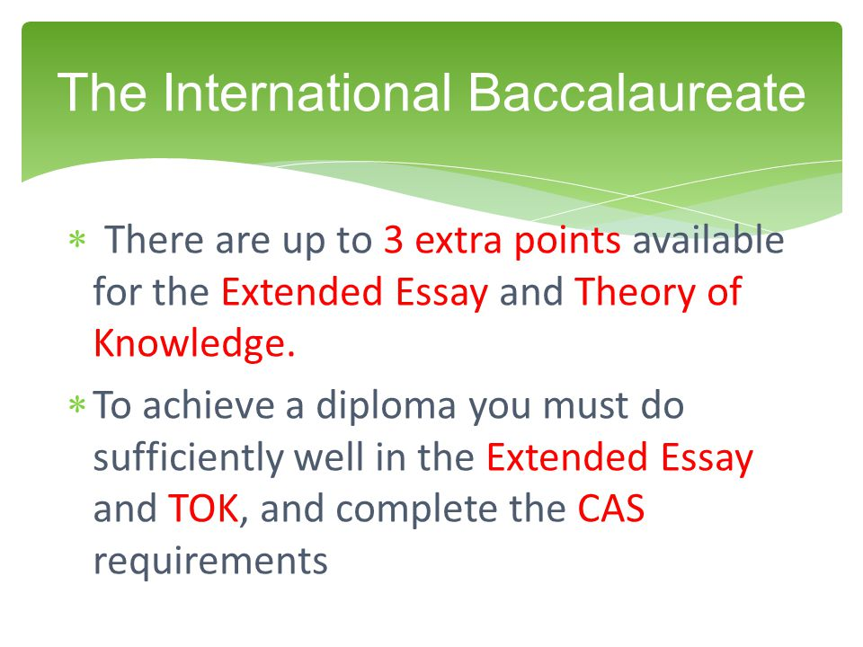  There are up to 3 extra points available for the Extended Essay and Theory of Knowledge.