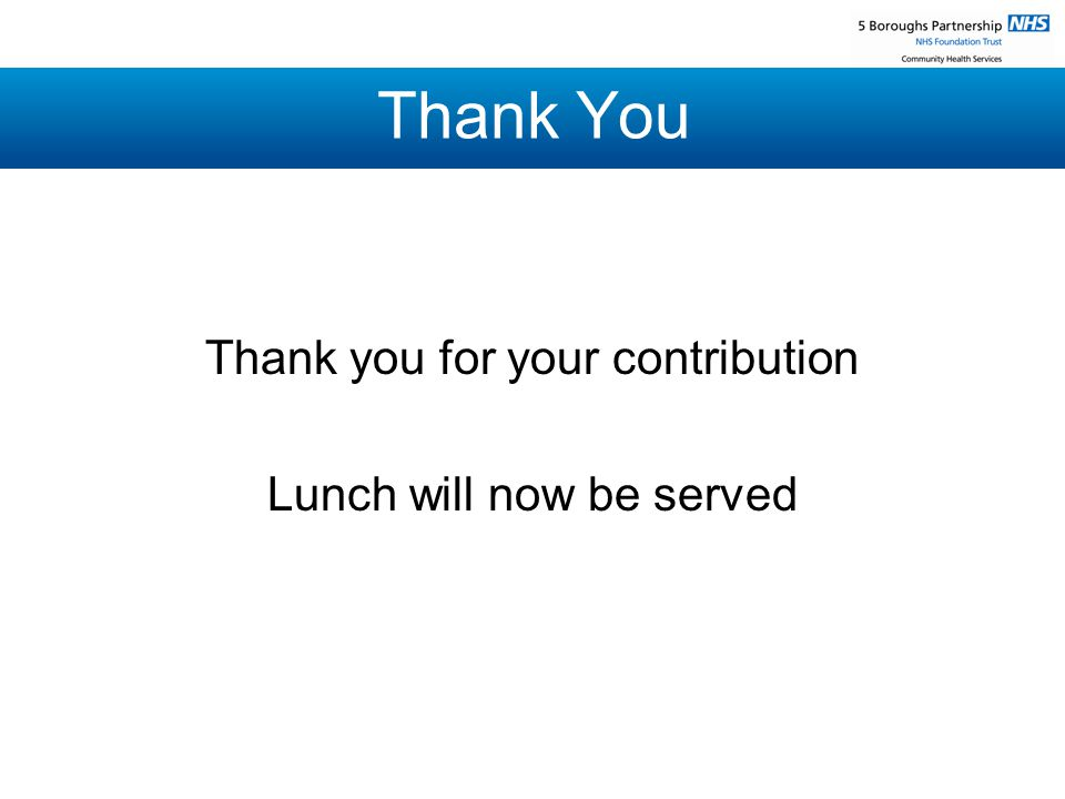 Thank You Thank you for your contribution Lunch will now be served