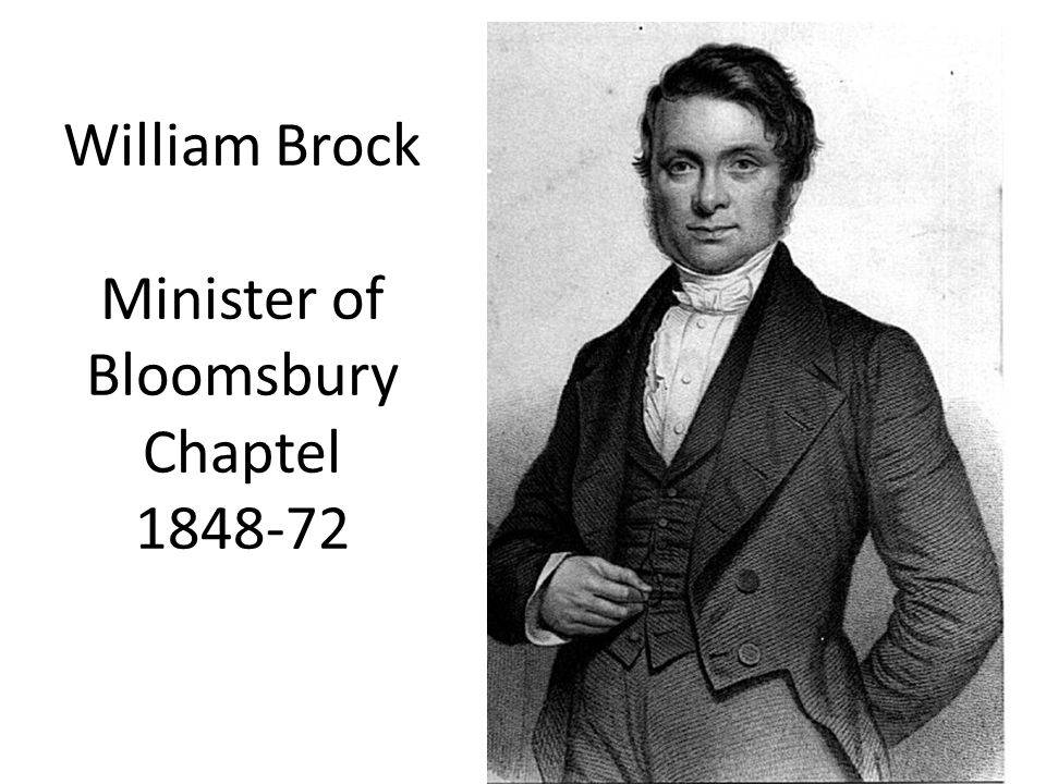 William Brock Minister of Bloomsbury Chaptel 1848-72
