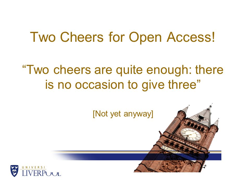Two Cheers for Open Access.