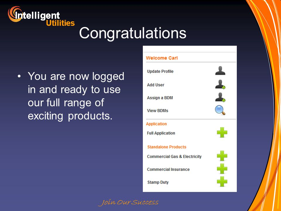 Intelligent Utilities Intelligent Utilities Intelligent Utilities Intelligent Utilities Intelligent Utilities Intelligent Utilities Intelligent Utilities Intelligent Utilities Intelligent Join Our Success Congratulations You are now logged in and ready to use our full range of exciting products.