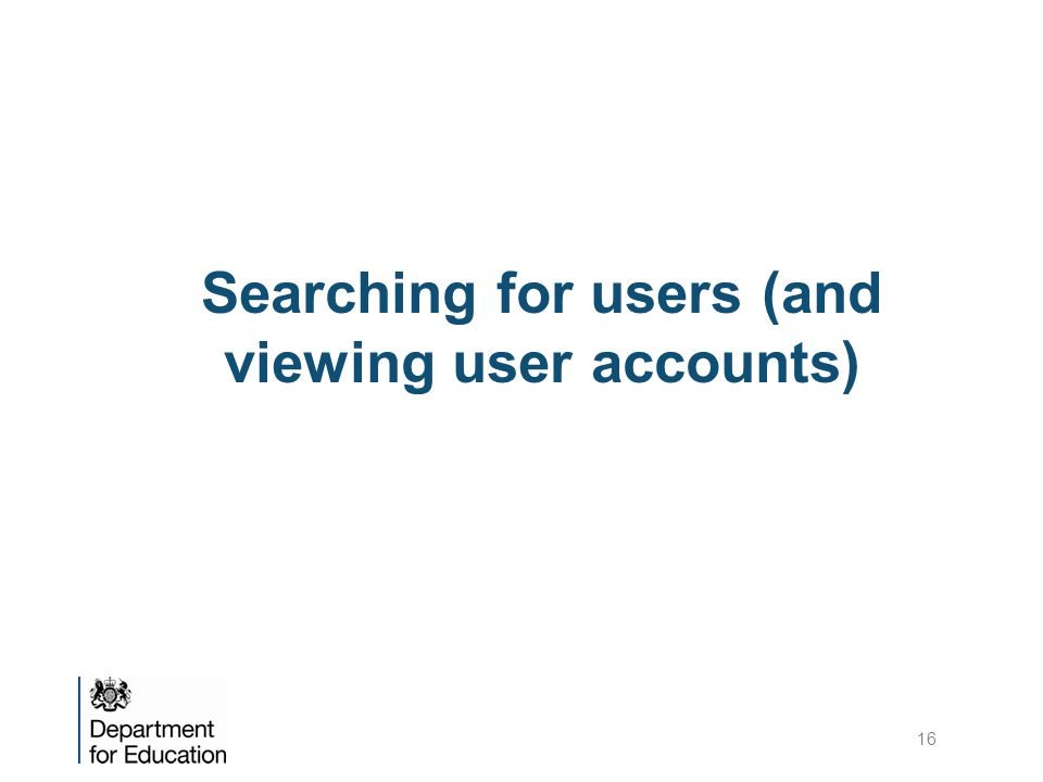 Searching for users (and viewing user accounts) 16