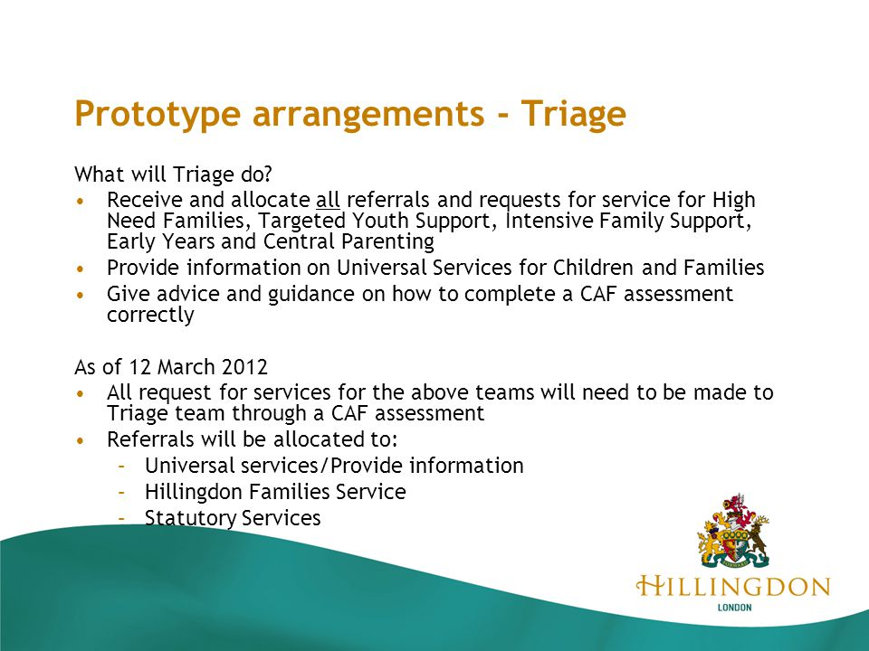 Prototype arrangements - Triage What will Triage do.